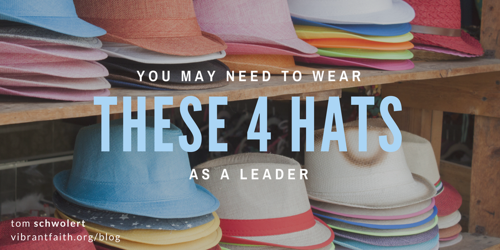 You May Need to Wear These 4 Hats as a Leader